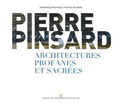 PIERRE PINSARD - ARCHITECTURES PROFANES ET SACREES