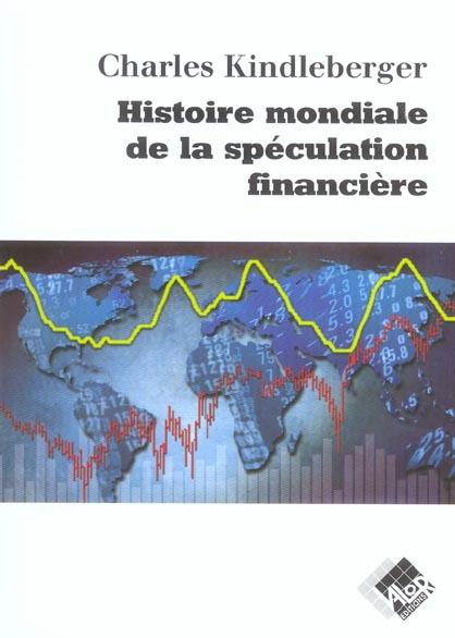 HISTOIRE MONDIALE DE LA SPECULATIONS FINANCIERE