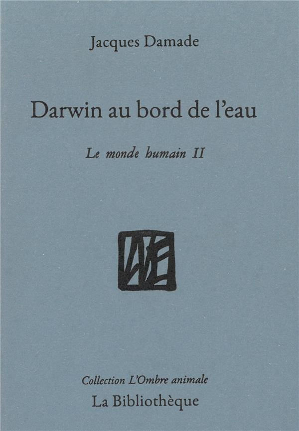 DARWIN AU BORD DE L'EAU