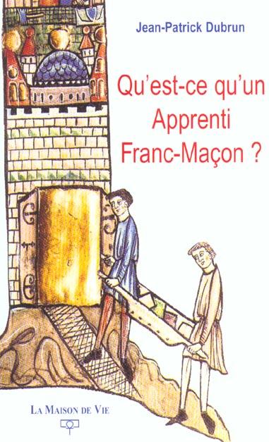 QU'EST-CE QU'UN APPRENTI FRANC-MACON ?