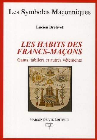 HABITS DES FRANCS-MACONS (LES)