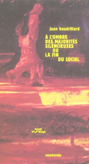 A L'OMBRE DES MAJORITES SILENCIEUSES OU LA FIN DU SOCIAL
