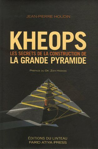 KHEOPS - LES SECRETS DE LA CONSTRUCTION DE LA GRANDE PYRAMIDE