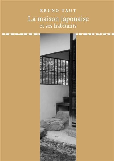 MAISON JAPONAISE ET SES HABITANTS (LA)