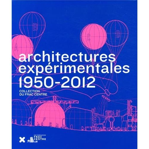 ARCHITECTURES EXPERIMENTALES 1950-2012