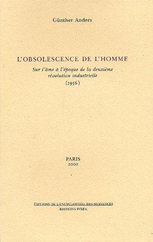 L' OBSOLESCENCE DE L'HOMME - SUR L'AME A L'EPOQUE DE LA DEUXIEME REVOLUTION INDUSTRIELLE