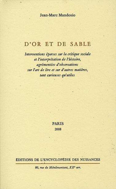 D'OR ET DE SABLE - INTERVENTIONS EPARSES SUR LA CRITIQUE SOCIALE ET L'INTERPRETATION DE L'HISTOIRE
