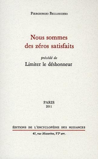 NOUS SOMMES DES ZEROS SATISFAITS - PRECEDE DE LIMITER LE DESHONNEUR