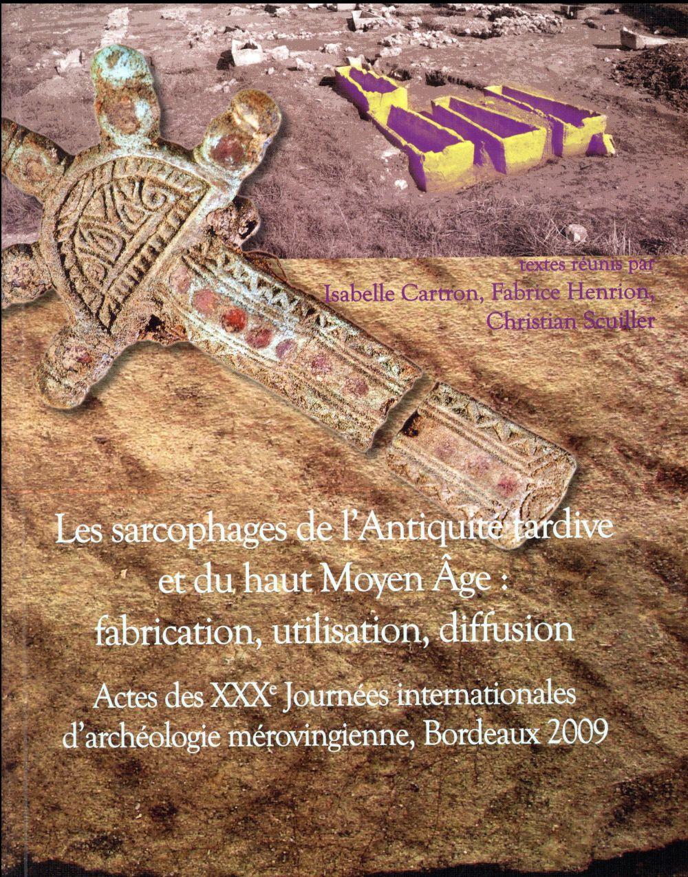SARCOPHAGES DE L ANTIQUITE TARDIVE ET DU HAUTMOYEN AGE