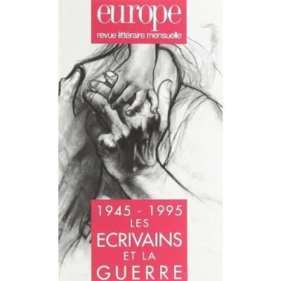 NO 796/797 - AOUT/SEPTEMBRE 1995 - LES ECRIVAINS ET LA GUERRE