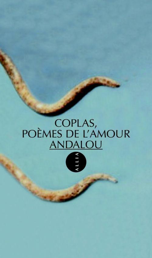 COPLAS, POEMES DE L'AMOUR ANDALOU