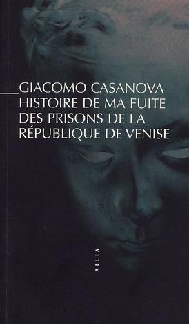 HISTOIRE DE MA FUITE DES PRISONS DE VENISE