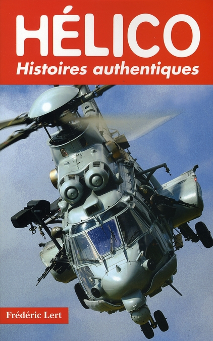 HELICO. HISTOIRES AUTHENTIQUES
