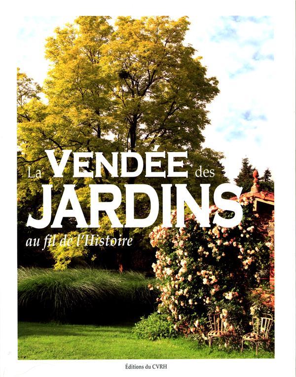VENDEE DES JARDINS AU FIL DE L'HISTOIRE