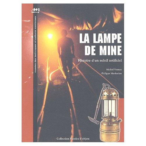 LA LAMPE DE MINE, HISTOIRE D'UN SOLEIL ARTIFICIEL