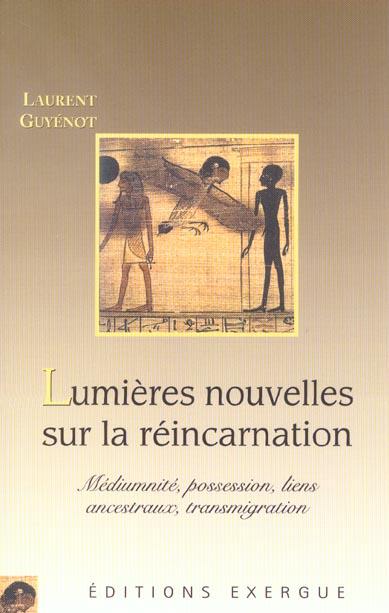 LUMIERES NOUVELLES SUR LA REINCARNATION