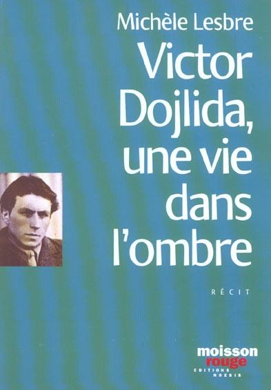 VICTOR DOLIJDA, UNE VIE DANS L'OMBRE