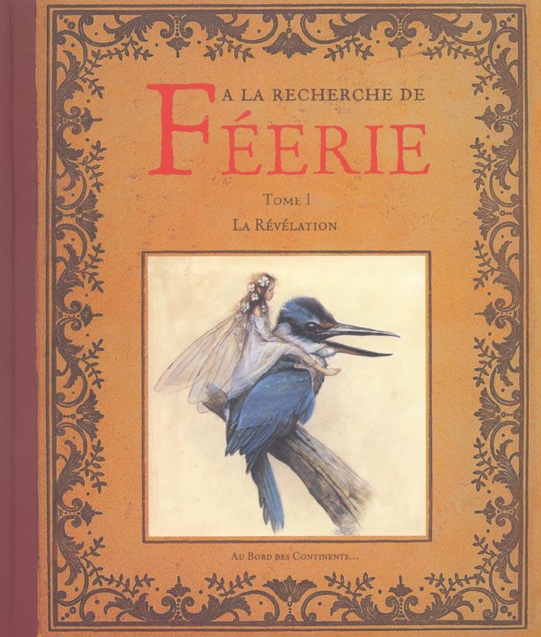 A LA RECHERCHE DE FEERIE TOME 01 - LA REVELATION