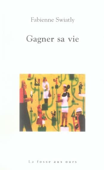 GAGNER SA VIE