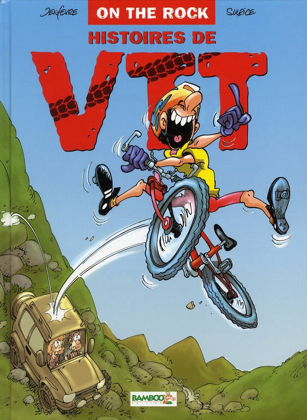 HISTOIRES DE VTT - TOME 1 - ON THE ROCK