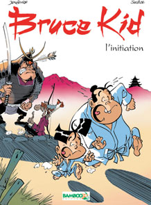 BRUCE KID - TOME 1 - L'INITIATION