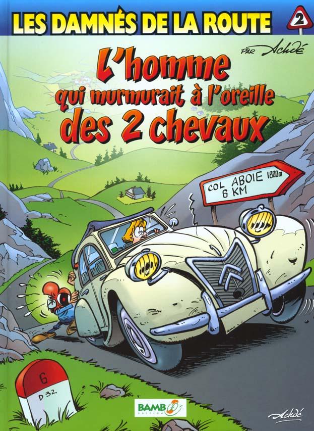 LES DAMNES DE LA ROUTE - TOME 2 - L'HOMME QUI MURMURAIT A L'OREILLE DES DEUX CHEVAUX