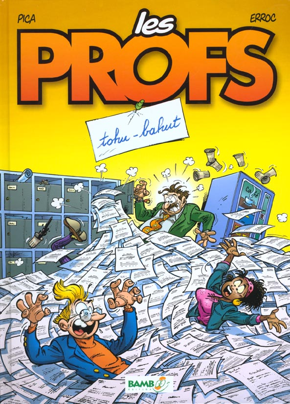 LES PROFS - TOME 3 - TOHU BAHUT