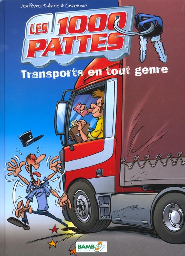 LES MILLES PATTES- TOME 1 - TRANSPORTS EN TOUT GENRE