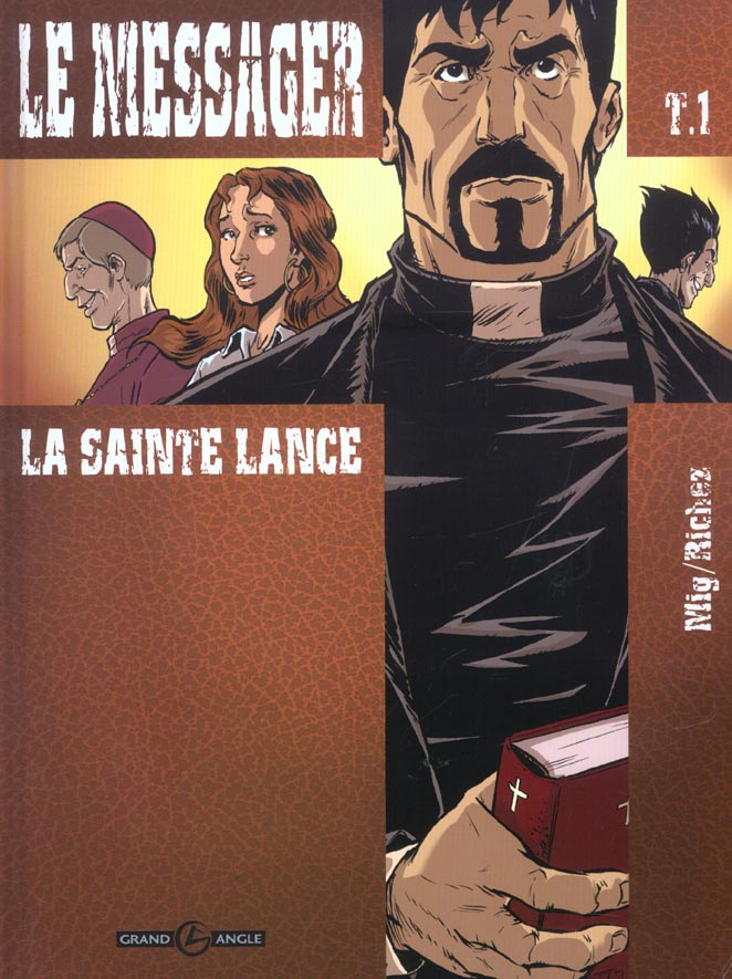 LE MESSAGER - VOLUME 1 - LA SAINTE LANCE