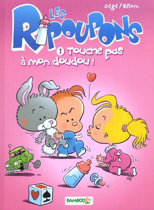 LES RIPOUPONS - TOME 1 - TOUCHE PAS A MON DOUDOU