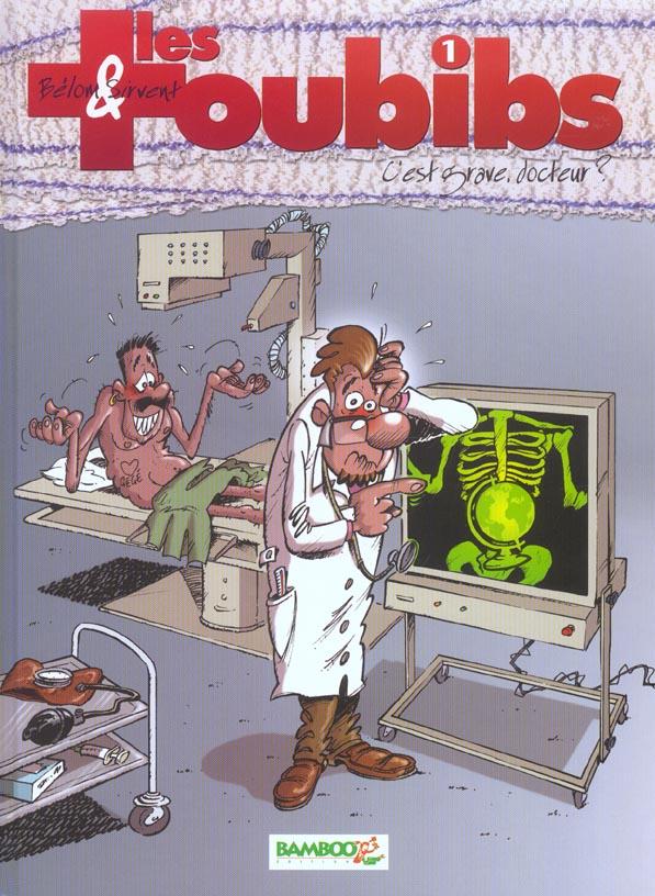LES TOUBIBS - TOME 1 - C'EST GRAVE DOCTEUR ?