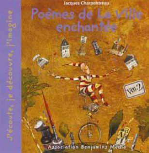 POEMES DE LA VILLE ENCHANTEE, VOL 1