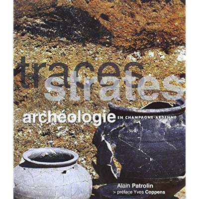 TRACES, STRATES, ARCHEOLOGIE