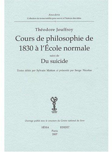 COURS DE PHILOSOPHIE DE 1830 A L'ECOLE NORMALE. DU SUICIDE
