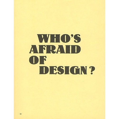 WHO S AFRAID OF DESIGN?