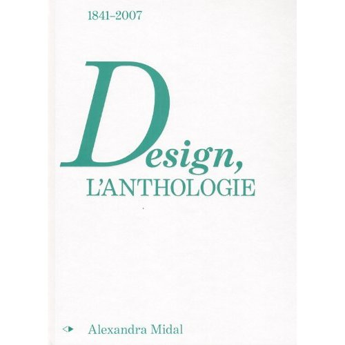 DESIGN, L'ANTHOLOGIE 1841-2007
