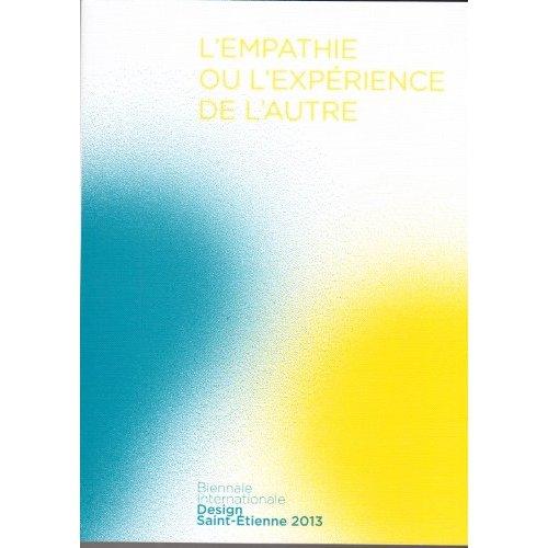 CATALOGUE BIENNALE 2013 - L EMPATHIE OU L EXPERIENCE DE L AUTRE