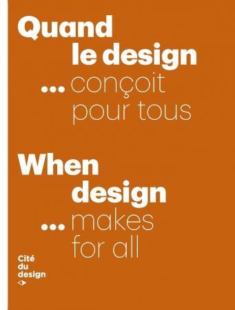 QUAND LE DESIGN... CONCOIT POUR TOUS / WHEN DESIGN MAKES FOR ALL