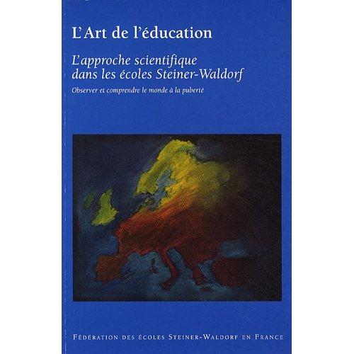 L'ART DE L'EDUCATION, T. 2 : L'APPROCHE SCIENTIFIQUE DANS LES ECOLES STEINER-WALDORF