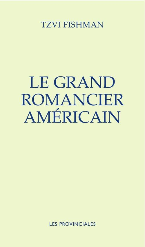 LE GRAND ROMANCIER AMERICAIN