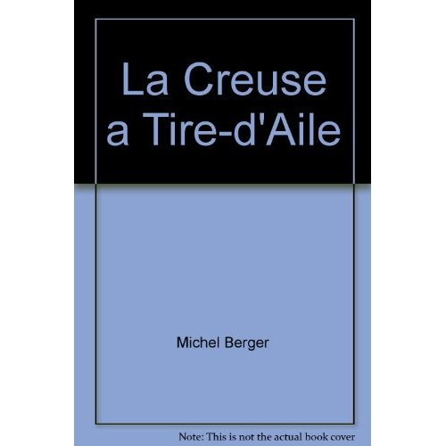 LA CREUSE A TIRE-D'AILE 2E EDITION