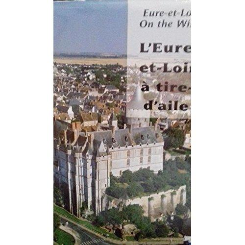 L'EURE ET LOIRE A TIRE D'AILE (BILINGUE F - GB)