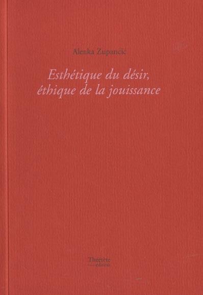 ESTHETIQUE DU DESIR ETHIQUE DE LA JOUISSANCE