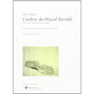 L'OMBRE DE MIQUEL BARCELO