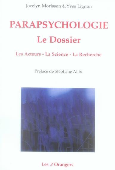 PARAPSYCHOLOGIE LE DOSSIER LES ACTEURS LA SCIENCE LA RECHERCHE