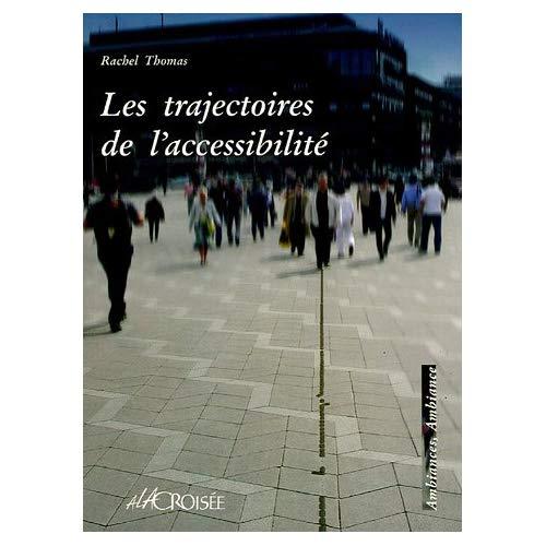 LES TRAJECTOIRES DE L'ACCESSIBILITÉ