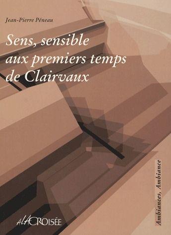 SENS, SENSIBLE AUX PREMIERS TEMPS DE CLAIRVAUX