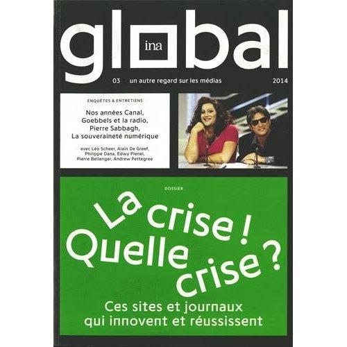 GLOBAL 3 LA CRISE QUELLE CRISE