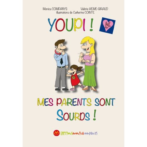 YOUPI, MES PARENTS SONT SOURDS !