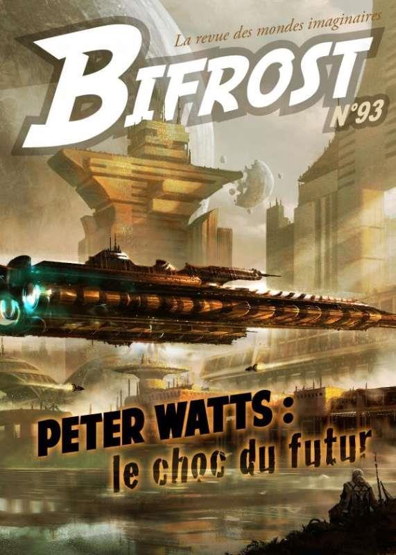 BIFROST 93 DOSSIER PETER WATTS - LA REVUE DES MONDES IMAGINAIRES